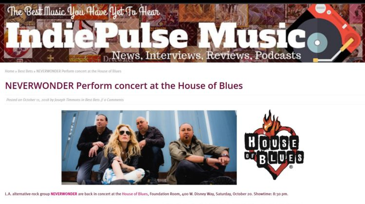 IndiePulse Music - NEVERWONDER Perform concert at the House of Blues - 11 OCT 2018