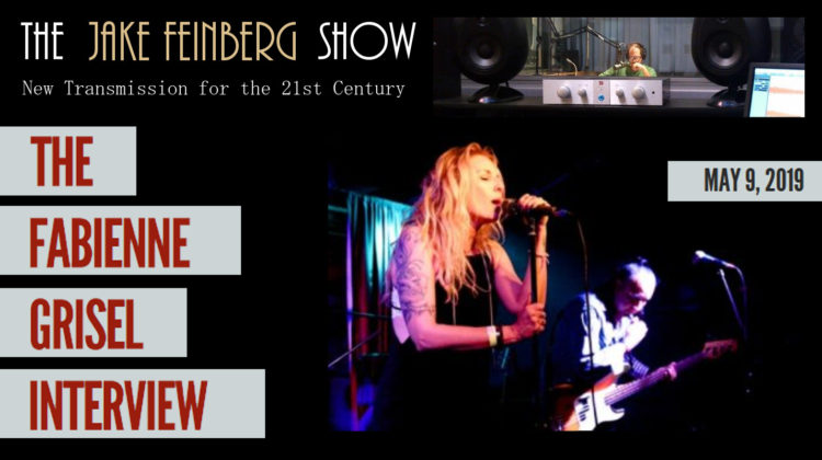 The Jake Feinberg Show: Fabienne Grisel Interview - 09 MAY 2019