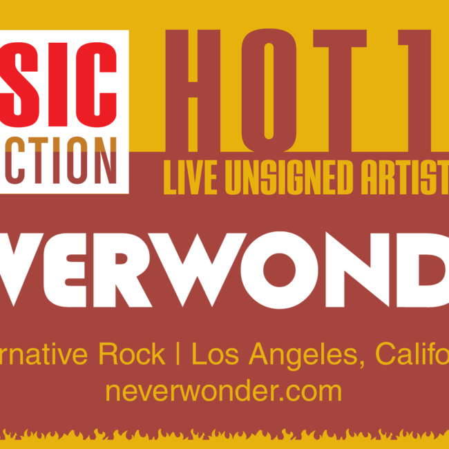 Music Connection Names NEVERWONDER a Hot 100 Live Unsigned Band - December 2019